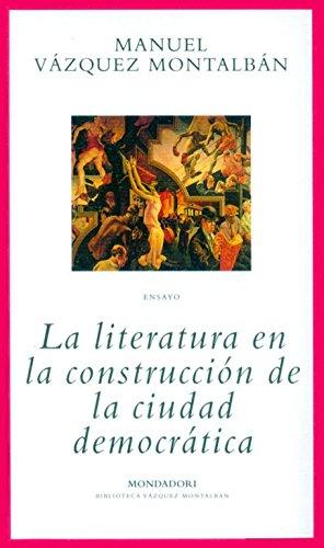 La literatura en la construcción de la ciudad democrática (BIBLIOTECA VAZQUEZ MONTALBAN)