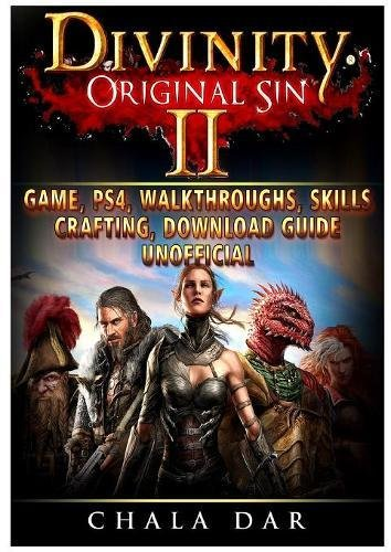 Divinity Original Sin 2 Game, PS4, Walkthroughs, Skills, Crafting, Download Guide Unofficial por Chala Dar