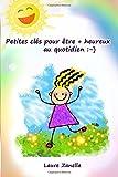 Telecharger Livres Petites cles pour etre heureux au quotidien (PDF,EPUB,MOBI) gratuits en Francaise