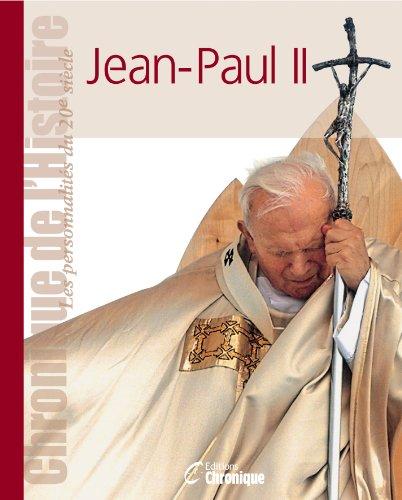 Chronique de l'Histoire : Jean-Paul II