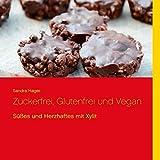 Zuckerfrei, Glutenfrei und Vegan: Süßes und Herzhaftes mit Xylit