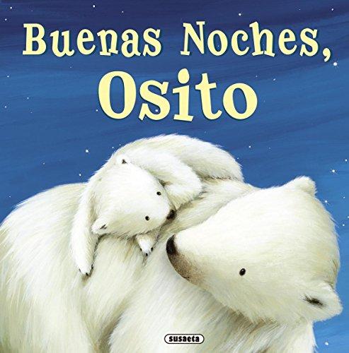 Buenas noches, osito (Fábulas ilustradas) por Susaeta Ediciones S A