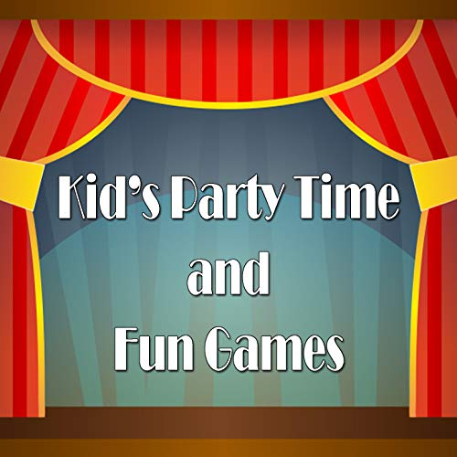 Kid's Party Time and Fun Games
