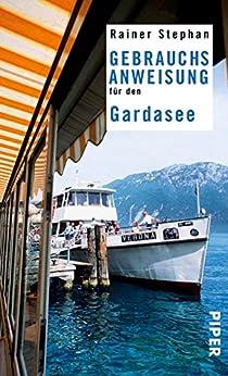 Gebrauchsanweisung für den Gardasee von [Stephan, Rainer]