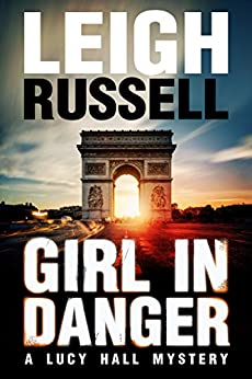 Girl In Danger (A Lucy Hall Mystery Book 2) by [Russell, Leigh]