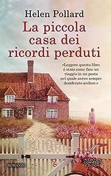 La piccola casa dei ricordi perduti (La serie dei ricordi perduti Vol. 1) di [Pollard, Helen]