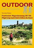 Frankreich: Régordaneweg GR 700: Pilgerweg nach Saint-Gilles-du-Gard (OutdoorHandbuch)