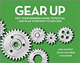 [(Gear Up : Test Your Business Model Potential and Plan Your Path to Success)] [By (author) Lena Ramfelt ] published on (May, 2014)