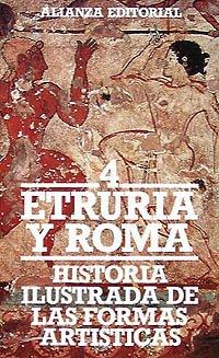 Historia ilustrada de las formas artísticas. 4. Etruria y Roma (El Libro De Bolsillo (Lb))