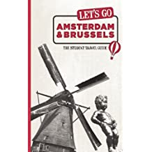 Let's Go Amsterdam & Brussels: The Student Travel Guide (Let's Go: Paris, Amsterdam & Brussels)
