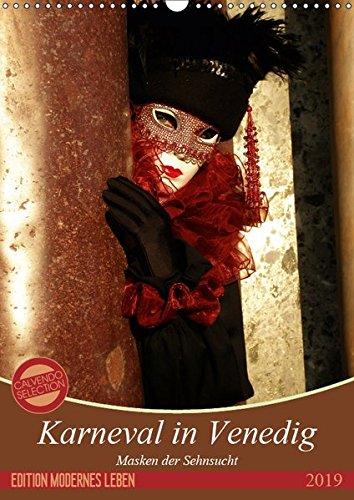 Masken der Sehnsucht - Karneval in Venedig (Wandkalender 2019 DIN A3 ()