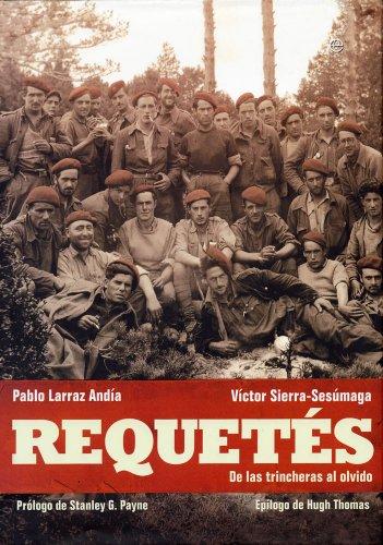 Requetés. De las trincheras al olvido I (Spanish Edition)