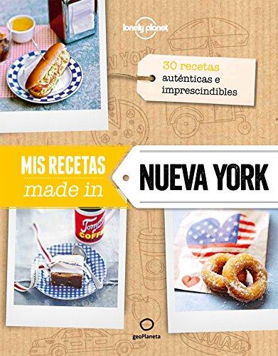 Mis Recetas Made In Nueva York (Viaje y Aventura) por AA. VV.