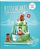 Kitschcakes: Made in Switzerland - Sandra Müller-Jennings