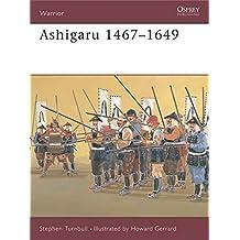 Ashigaru 1467-1649: The Samurai Footsoldier (Warrior, Band 29)