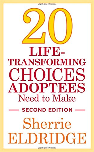 20 Life-Transforming Choices Adoptees Need to Make