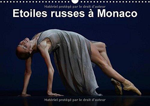 Etoiles Russes a Monaco 2017: Fin De L'annee De La Russie a Monaco, Le Gala Russe Invite Les Plus Grands Danseurs De Russie.