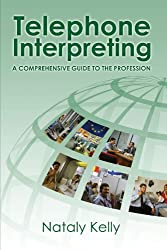 Telephone Interpreting: A Comprehensive Guide to the Profession