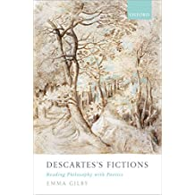 Descartes's Fictions: Reading Philosophy with Poetics (English Edition)