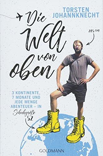 Buchseite und Rezensionen zu 'Die Welt von oben: 3 Kontinente, 7 Monate und jede Menge Abenteuer – in Schuhgröße 52' von Torsten Johannknecht
