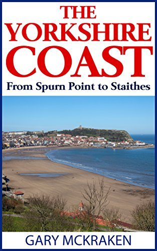 free kindle book The Yorkshire Coast from Spurn Point to Staithes