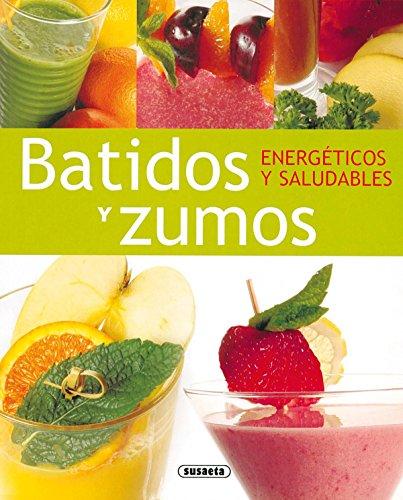 Batidos Y Zumos Energeticos Y Saludables (El Rincón Del Paladar) por Equipo Susaeta
