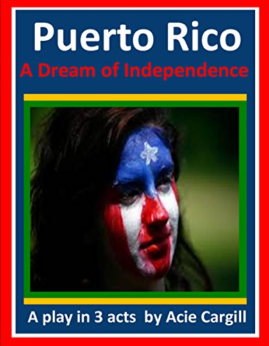 puerto-rico-a-dream-of-independence-a-play-in-3-acts-english-edition