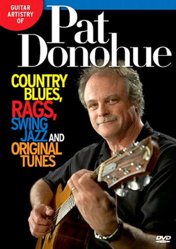 Guitar Artistry of Pat Donohue - Country Blues, Rags, Swing Jazz and Original Tunes