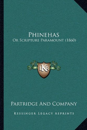 Phinehas: Or Scripture Paramount (1860)