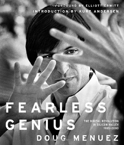 Buchseite und Rezensionen zu 'Fearless Genius: The Digital Revolution in Silicon Valley 1985-2000' von Doug Menuez