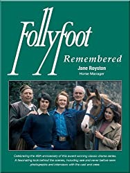 Follyfoot Remembered: Celebrating the 40th Anniversary of This Award-Winning Classic Television Drama Series by Royston, Jane (2011) Paperback