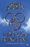 Le Dragon réincarné: La Roue du Temps, T3