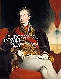 Europa in Wien: Der Wiener Kongress 1814/15