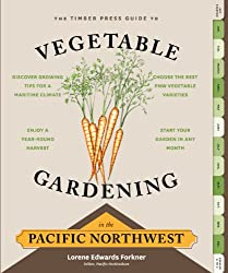 The Timber Press Guide to Vegetable Gardening in the Pacific Northwest (Regional Vegetable Gardening Series) (English Edition)