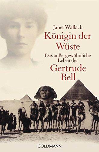 Königin der Wüste: Das außergewöhnliche Leben der Gertrude Bell (Kritischer Raum)