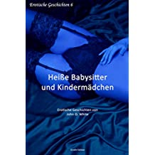 Heiße Babysitter und Kindermädchen - Erotische Geschichten (6)