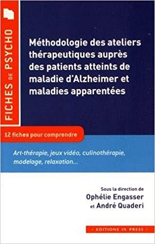 Méthodologie des ateliers thérapeutiques auprès des patients atteints de la maladie d'Alzheimer et maladies apparentées