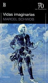 Vidas Imaginarias -70 A.- par Marcel Schwob