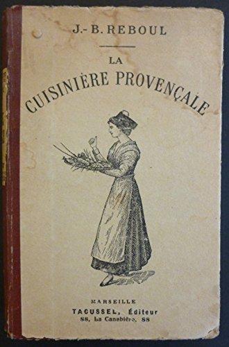 La Cuisinire provenale, par J.-B. Reboul, chef de cuisine. 11e dition, revue et augmente d'un appendice