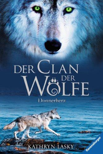 Der Clan der Wölfe 1: Donnerherz (Jungen 1. Für Themen Geburtstag)
