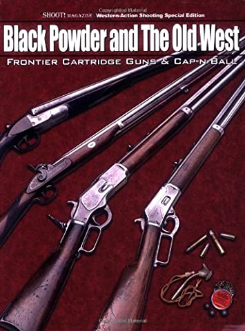 Black Powder and the Old West: Frontier Cartridge Guns and Cap-n-ball