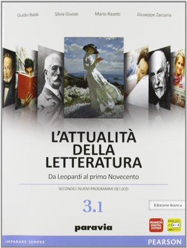 L'attualit della letteratura. Edizione bianca     Volume 3.1 Da Leopardi al primo Novecento