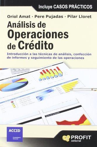 Análisis de operaciones de crédito: Introducción a las técnicas de análisis, confección de informes y seguimiento de por Oriol Amat Salas