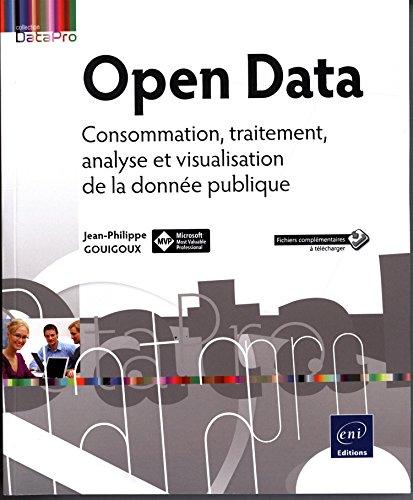 Open Data - Consommation, traitement, analyse et visualisation de la donnée publique par Jean-Philippe GOUIGOUX