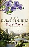 Floras Traum (Das Blumenorakel) (Die Samenhändlerin-Saga, Band 2)
