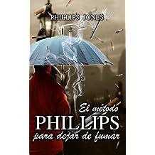 El método PHILLIPS para dejar de fumar: Éxito de ventas a nivel mundial. Traducido al Inglés, Francés, Italiano y Africano.