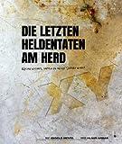 Titelbild Die letzten Heldentaten am Herd