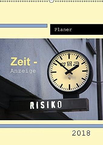 Zeit-Anzeige / Planer (Wandkalender 2018 DIN A2 hoch): Das GROSSE UHREN-Allerlei (Planer, 14 Seiten ) (CALVENDO Orte) [Kalender] [Apr 01, 2017] Keller, Angelika