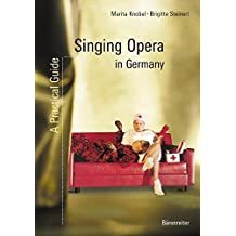 Singing Opera in Germany: A Practical Guide