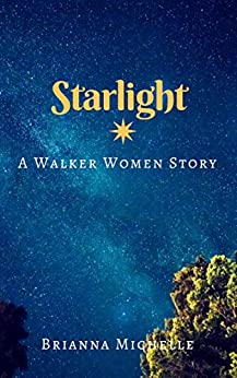 Starlight: A Walker Women Story (English Edition) von [Michelle, Brianna]